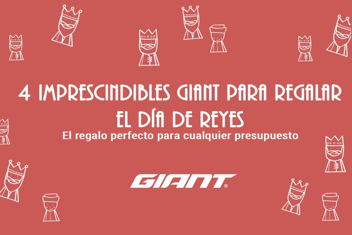 Los 4 imprescindibles de Giant para la carta a los Reyes Magos